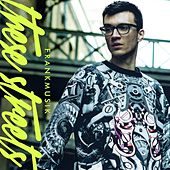 These Streets by FrankMusik