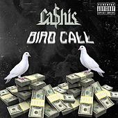 Bird Call by Ca$his