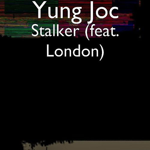 Stalker (feat. London) by Yung Joc