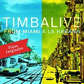 From Miami a La Habana (Pistas Originales) by Timbalive