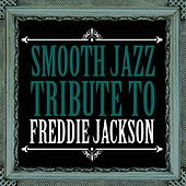 Smooth Jazz Tribute to Freddie Jackson by Smooth Jazz Allstars