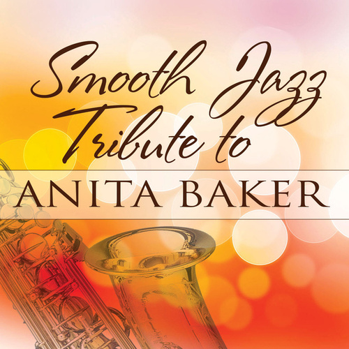 Smooth Jazz Tribute to Anita Baker by Smooth Jazz Allstars