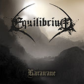 Karawane by Equilibrium