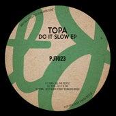Do It Slow - Single by Topa