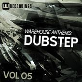 Warehouse Anthems: Dubstep Vol. 05 - EP by Various Artists