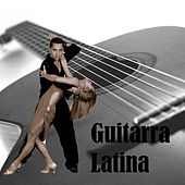 Guitarra Latina by Various Artists