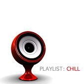 Playlist: Chill by Various Artists