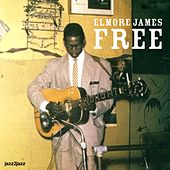 Free by Elmore James