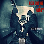 Stay In My Lane (feat. Karty) by Ron Browz