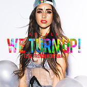 We Turn Up (feat. French Montana) by Anjali