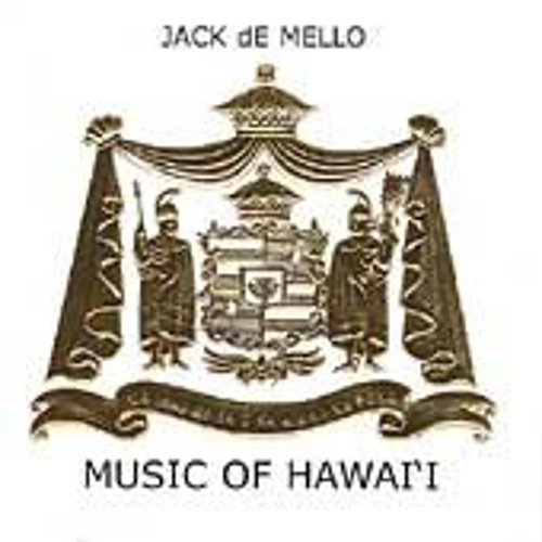 Music Of Hawai'i by Jack De Mello