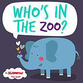 Who's in the Zoo? by The Kiboomers