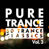 Pure Trance, Vol. 3 - 50 Trance Classics by Various Artists