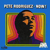 Now by Pete Rodriguez