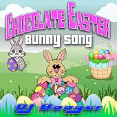 Chocolate Easter Bunny Song by DJ Booger