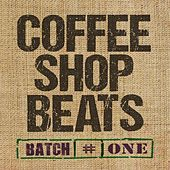 Coffee Shop Beats (Batch No. 1) by Various Artists