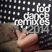 Top Dance Remixes 2014 by Various Artists
