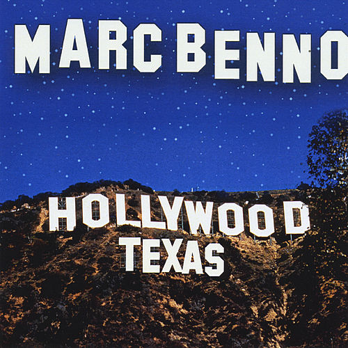 Hollywood Texas by Marc Benno