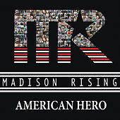 American Hero by Madison Rising
