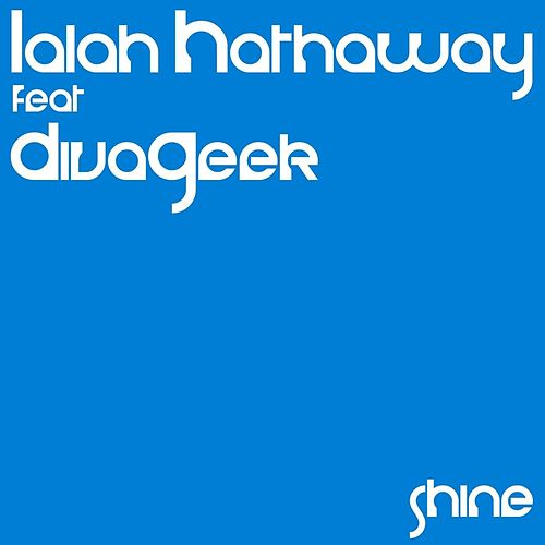 Shine (feat. Divageek) by Lalah Hathaway