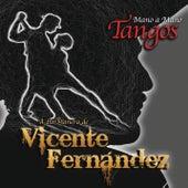 Mano a Mano - Tangos a la Manera de Vicente Fernández by Vicente Fernández