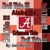 Roll Tide by Joey Holiday