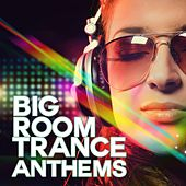 Big Room Trance Anthems - EP by Various Artists
