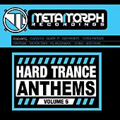Hard Trance Anthems: Vol. 6 - EP by Various Artists