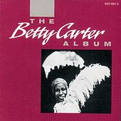 The Betty Carter Album by Betty Carter