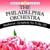 Beethoven - Symphony No. 9, Op. 125 by Philadelphia Orchestra