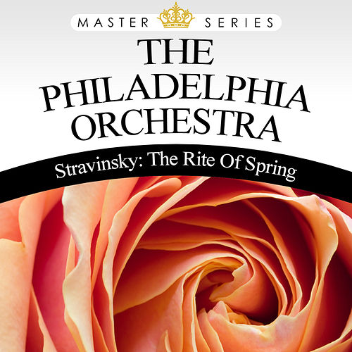 The Rite Of Spring by Philadelphia Orchestra
