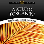Beethoven - Missa Solemnis by Arturo Toscanini