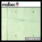 Keep It A Secret by Malbec