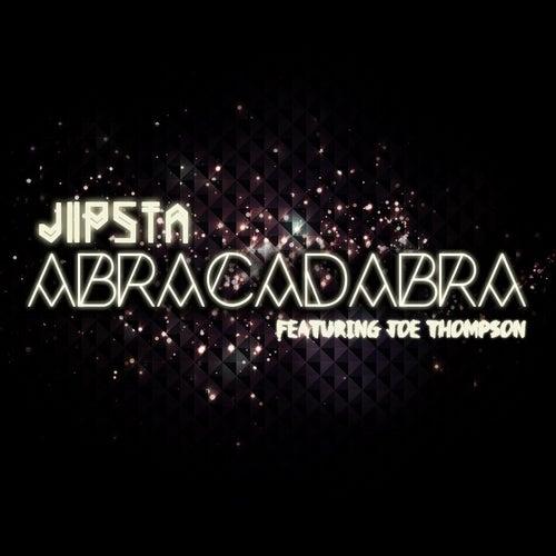 Abracadabra (Remixes) by Jipsta