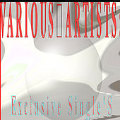 Exclusive Single's by Various Artists
