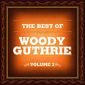 The Best Of Woody Guthrie, Volume 2 by Pete Seeger