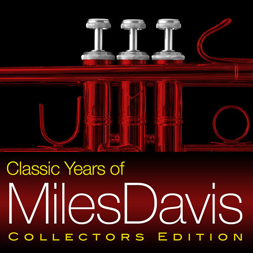 Classic Years of Miles Davis by Miles Davis