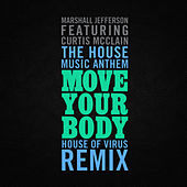 The House Music Anthem (Move Your Body) by Marshall Jefferson