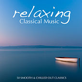 Relaxing Classical Music von Various Artists