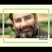 Bir Eksiğiz: Ahmet Kaya by Various Artists