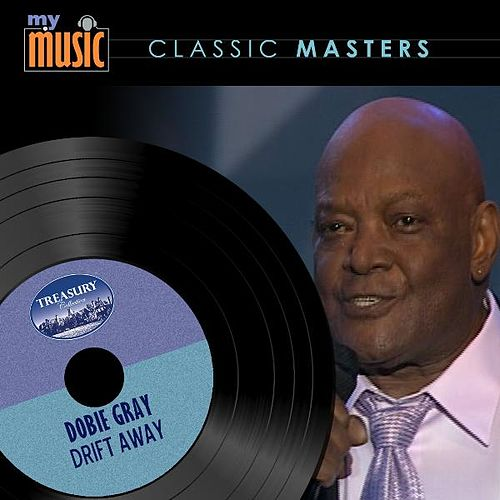 Drift Away by Dobie Gray