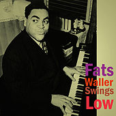 Fats Waller Swings Low by Fats Waller