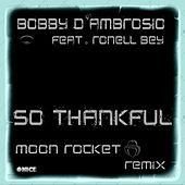So Thankful (feat. Ronell Bey) by Bobby D. Ambrosio