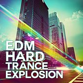 EDM Hard Trance Explosion - EP by Various Artists