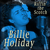 Riffin' the Scotch by Billie Holiday