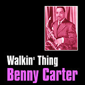 Walkin' Thing by Benny Carter