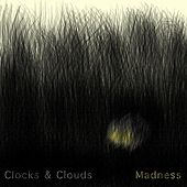 Madness by Clocks