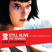 Still Alive (The Theme from Mirror's Edge) - The Remixes - EP (Bonus Track Version) by Lisa Miskovsky