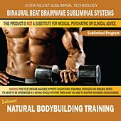 Natural Bodybuilding Training by Binaural Beat Brainwave Subliminal Systems