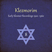 Klezmorim (Early Klezmer Recordings 1920 - 1960), Volume 8 by Various Artists